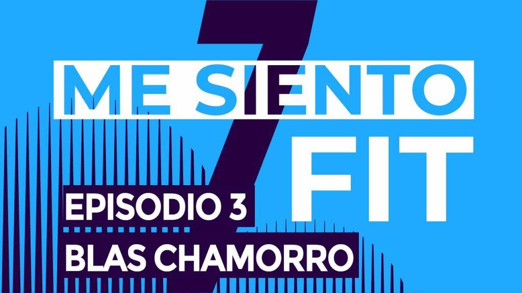 poRtada horizontal podcast CAP 3 mesiento fit Blas chamorro