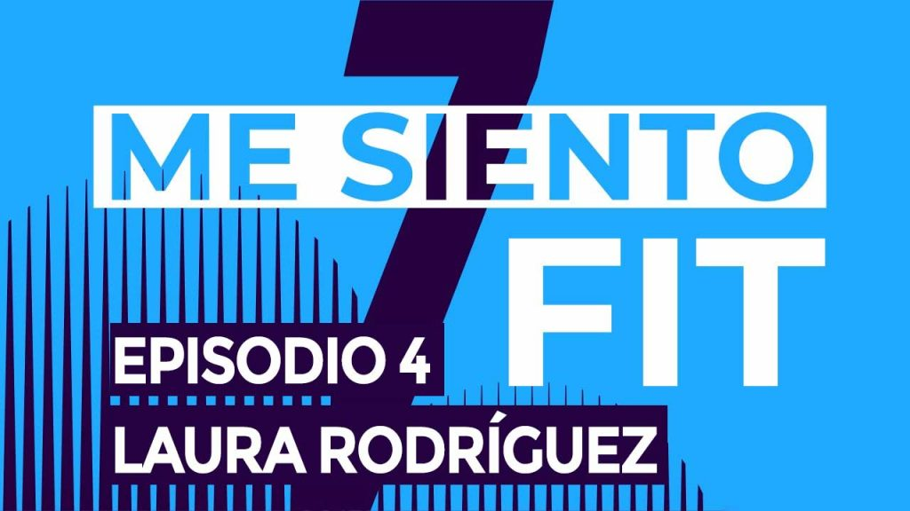 podcast me siento fit estrés laura rodriguez Josu De Benito