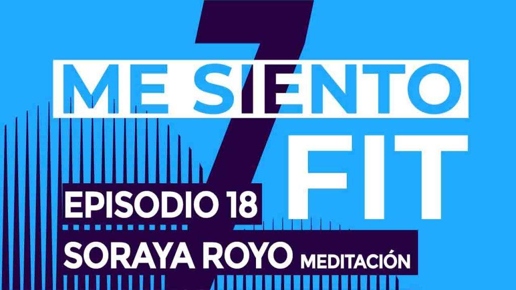 podcast soraya royo meditación Zaragoza mesientofit