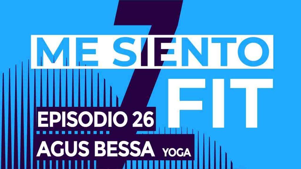 Agustin Bessa Yoga podcast agus bessa light 26