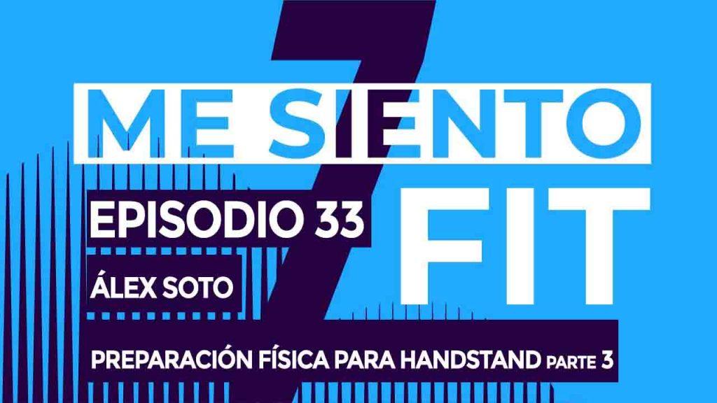 podcast 33 PREPARACION FISICA para handstand
