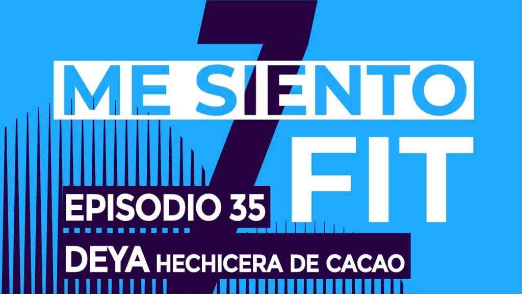 podcast mesientofit 35 deya hechicera cacao amor