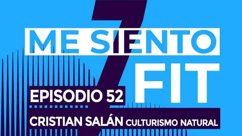capitulo 52 cristian salán - podcast culturismo natural